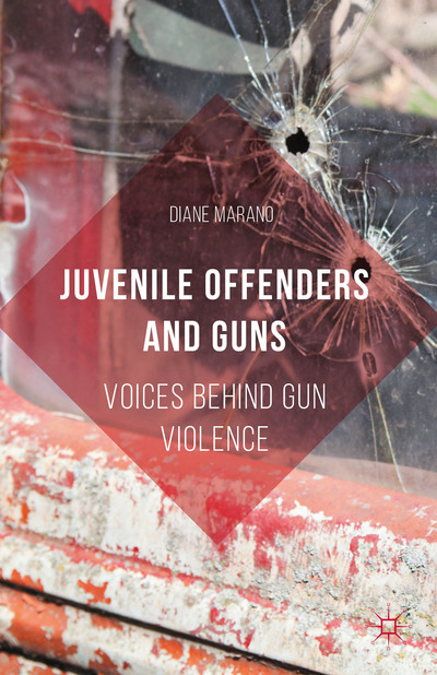 Juvenile Offenders and Guns: Voices Behind Gun Violence book cover