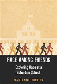 Race among Friends: Exploring Race at a Suburban School book cover