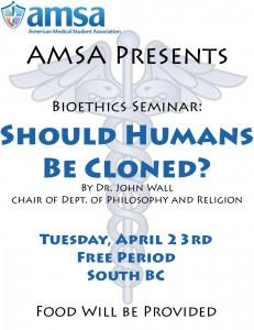 Bioethics Flyer - Spring 2013 Human Cloning